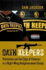 Oath Keepers: Patriotism and the Edge of Violence in a Right-Wing Antigovernment Group Cover Image