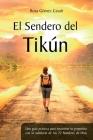 El Sendero del Tikún: Una guía práctica para encontrar tu propósito con la sabiduría de los 72 Nombres de Dios Cover Image