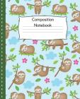 Composition Notebook: Sloth Notebook/ Composition Notebook/Novelty Notebook/ Wide Ruled, 7.5 x 9.25, 100 pages Cover Image