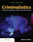 Criminalistics: Forensic Science, Crime, and Terrorism: Forensic Science, Crime, and Terrorism Cover Image