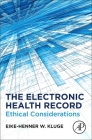 The Electronic Health Record: Ethical Considerations Cover Image