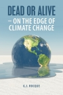 Dead or Alive - on the Edge of Climate Change Cover Image