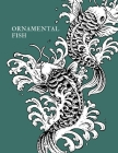 Ornamental Fish: Gorgeous Fish Designs to Color Suitable for All Ages Cover Image