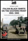 Italian black shirts on the Eastern front 1941-1943 (Witness to War #17) Cover Image