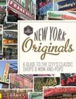 New York Originals: A Guide to the City's Classic Shops & Mom-And-Pops Cover Image