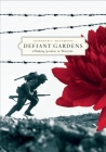 Defiant Gardens: Making Gardens in Wartime Cover Image