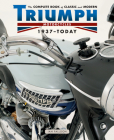 The Complete Book of Classic and Modern Triumph Motorcycles 1937-Today (Complete Book Series) Cover Image