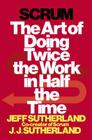Scrum: The Art of Doing Twice the Work in Half the Time Cover Image