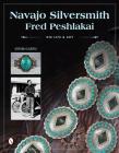 Navajo Silversmith Fred Peshlakai: His Life & Art Cover Image