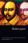 Shakesqueer: A Queer Companion to the Complete Works of Shakespeare (Series Q) Cover Image