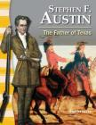 Stephen F. Austin: The Father of Texas (Primary Source Readers: Texas History) Cover Image