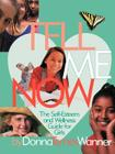 Tell Me Now: The Self-Esteem and Wellness Guide for Girls Cover Image