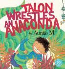 Talon Wrestles an Anaconda Cover Image