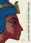 The Great Book of Ancient Egypt: In the Realm of the Pharaohs Cover Image