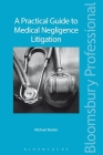 A Practical Guide to Medical Negligence Litigation Cover Image