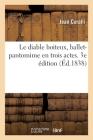 Le Diable Boiteux, Ballet-Pantomime En Trois Actes. 3e Édition Cover Image