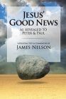 Jesus' Good Neww, as revealed to Peter and Paul, by James Nelson Cover Image