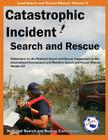 Catastrophic Incident Search and Rescue Addendum: to the National Search and Rescue Supplement to the International Aeronautical and Maritime Search a (Land Search and Rescue Manual #2) Cover Image