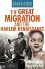 The Great Migration and the Harlem Renaissance (African American Experience: From Slavery to the Presidency) Cover Image