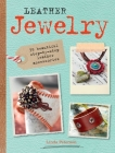 Leather Jewelry: 35 beautiful step-by-step leather accessories Cover Image