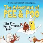 The Adventures of Pee and Poo: The Fun Potty Training Book Cover Image