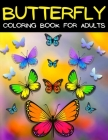 Butterfly Coloring Book For Adults Relaxation And Stress Relief: Relaxing Mandala Butterflies Coloring Pages: Adult Coloring Book With Beautiful Butte Cover Image