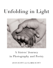 Unfolding in Light: A Sisters' Journey in Photography and Poetry Cover Image