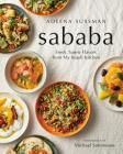 Sababa: Fresh, Sunny Flavors From My Israeli Kitchen: A Cookbook Cover Image