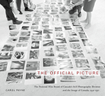 The Official Picture: The National Film Board of Canada's Still Photography Division and the Image of Canada, 1941-1971 (McGill-Queen's/Beaverbrook Canadian Foundation Studies in Art History #10) Cover Image