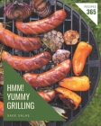 Hmm! 365 Yummy Grilling Recipes: A Yummy Grilling Cookbook You Will Need Cover Image