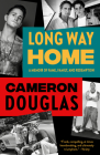 Long Way Home: A Memoir of Fame, Family, and Redemption Cover Image