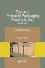 Taylor v. Pinnacle Packaging Products, Inc.: Trial Materials Cover Image