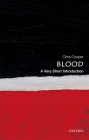 Blood: A Very Short Introduction (Very Short Introductions) Cover Image