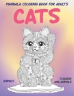 Mandala Coloring Book for Adults Flowers and Animals - Animals - Cats Cover Image