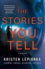 The Stories You Tell: A Mystery (Roxane Weary #3) Cover Image