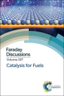Catalysis for Fuels: Faraday Discussion Cover Image