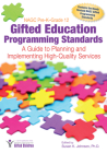 Nagc Pre-K-Grade 12 Gifted Education Programming Standards: A Guide to Planning and Implementing High-Quality Services Cover Image