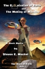 The Colonization of Earth and the Making of Mankind: The Book of Earth - Opus I - A Rock Opera Cover Image