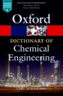 A Dictionary of Chemical Engineering (Oxford Quick Reference) Cover Image