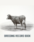 Breeding Record Book: Cattle Record Book - Calving Record Book - Farm Record Book - Livestock Record Keeping Book - Breeding Record Book - C Cover Image