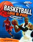 Play Basketball Like a Pro: Key Skills and Tips (Play Like the Pros (Sports Illustrated for Kids)) Cover Image