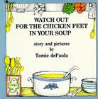 Watch Out for the Chicken Feet in Your Soup Cover Image