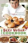 The Sexy Vegan Cookbook: Extraordinary Food from an Ordinary Dude Cover Image