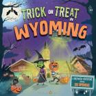 Trick or Treat in Wyoming: A Halloween Adventure Through Big Wyoming Cover Image