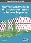 Applying Nanotechnology to the Desulfurization Process in Petroleum Engineering Cover Image