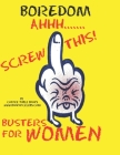 Boredom Busters For Women: Excellent Things to Do When You're Bored Cover Image
