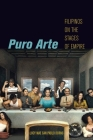 Puro Arte: Filipinos on the Stages of Empire (Postmillennial Pop) Cover Image