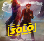 The Art of Solo: A Star Wars Story Cover Image