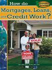 How Do Mortgages, Loans, and Credit Work? (Economics in Action (Library)) Cover Image