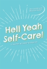 Hell Yeah Self-Care!: A Trauma-Informed Workbook Cover Image